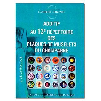 Additif 13e répertoire des plaques de muselets du champagne 2016/2017 (LAMBERT)
