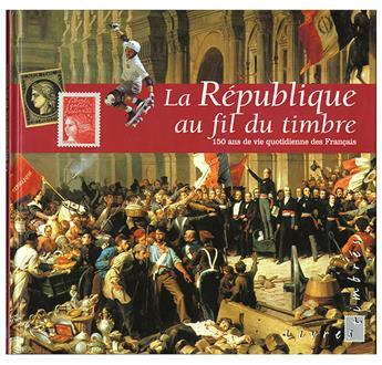 RÉPUBLIQUE AU FIL DU TIMBRE (Livre Thématique)