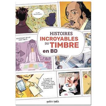 HISTOIRES INCROYABLES DU TIMBRE EN BD