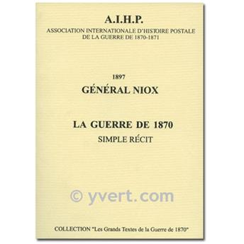 THE WAR OF 1870 - AIHP - GENERAL NIOX