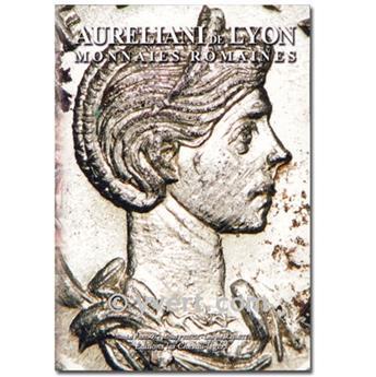 AURELIANI DE LYON MONNAIES ROMAINES (Aureliani de Lyon monedas romanas)