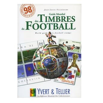 GUIDE MONDIAL DES TIMBRES DU FOOTBALL (ED.1998)